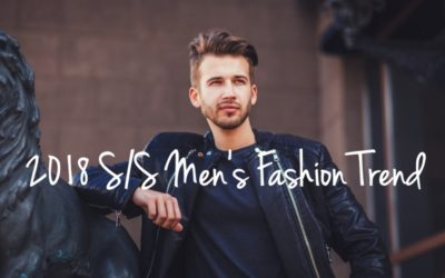 2018年春夏メンズファッションのトレンドコーデ&注目アイテム特集